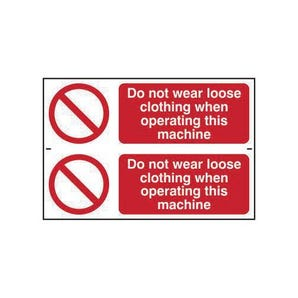 Do Not Wear Loose Clothing When Operating This Machine Sign - pack 2