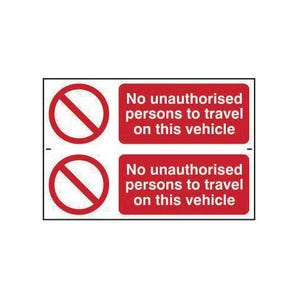 No Unauthorised Persons To Travel On This Vehicle Sign - pack 2