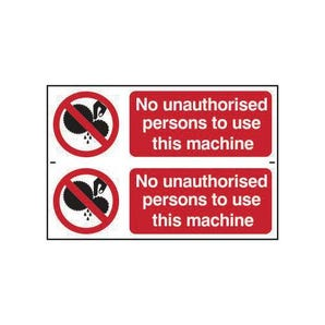 No Unauthorised Persons To Use This Machine Sign - pack 2