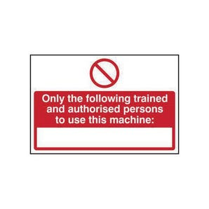 Only Trained And Authorised Persons... Sign