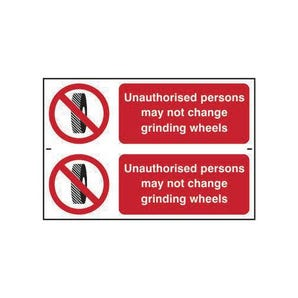 Unauthorised Persons May Not Change Grinding Wheels Sign - Pack of 2