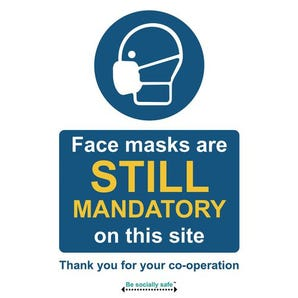Face masks are still mandatory on this site sign