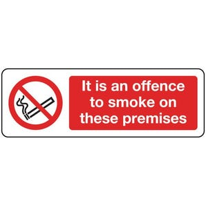 Smoking prohibition signs - It is an offence to smoke on these premises