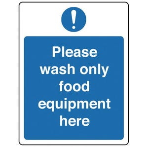 Food processing and hygiene signs - Please wash only food equipment here