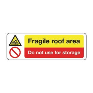Fragile roof area do not use for storage sign
