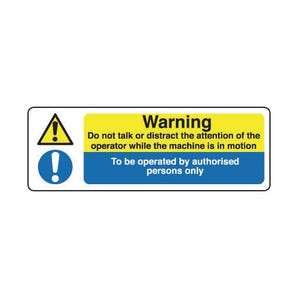 Machinery hazards - Do not talk or distract the attention of the operator while the machine is in motion