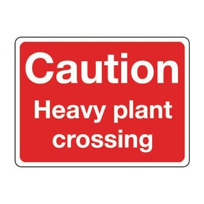 General construction - Caution heavy plant crossing