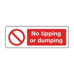 General prohibition signs - No tipping or dumping