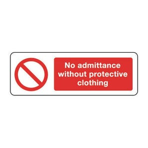 General prohibition signs - No admittance without protective clothing