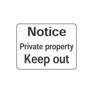 Notice private property keep out